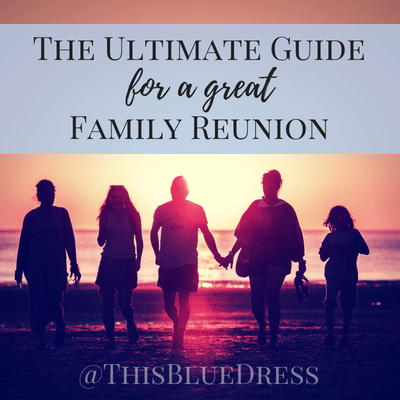 The Ultimate Guide for a Great Family Reunion