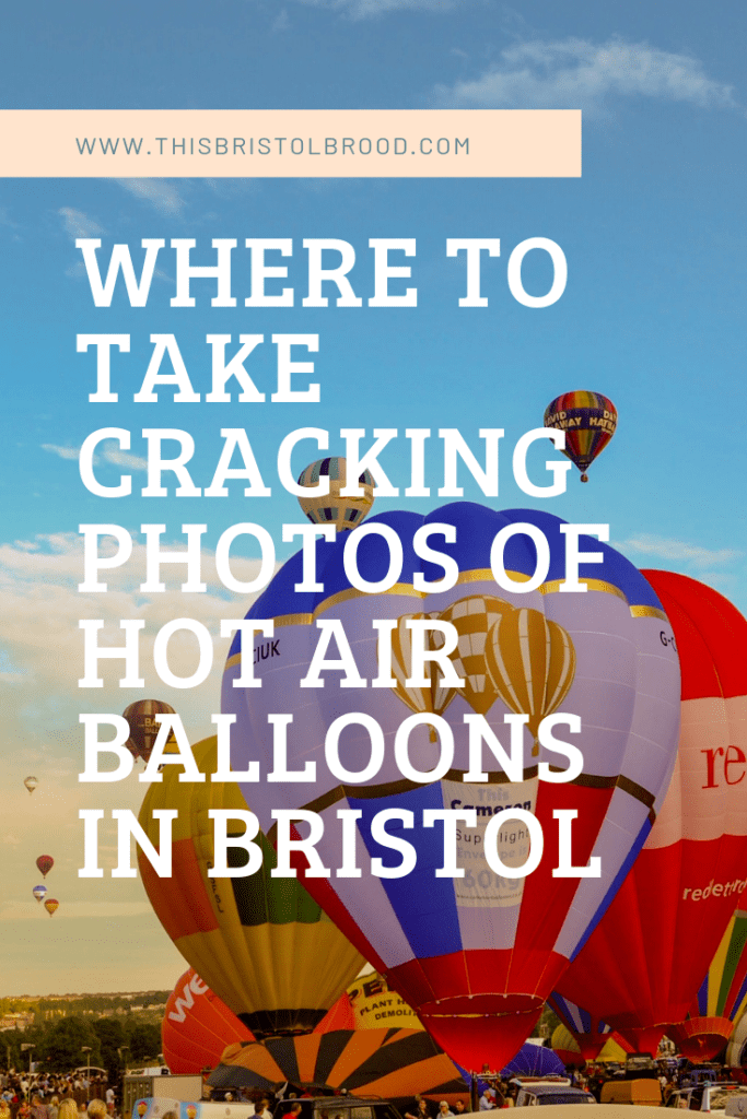 Where to take cracking photos of hot air balloons in Bristol