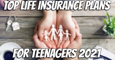 Top Life Insurance Plans For Teenagers 2021