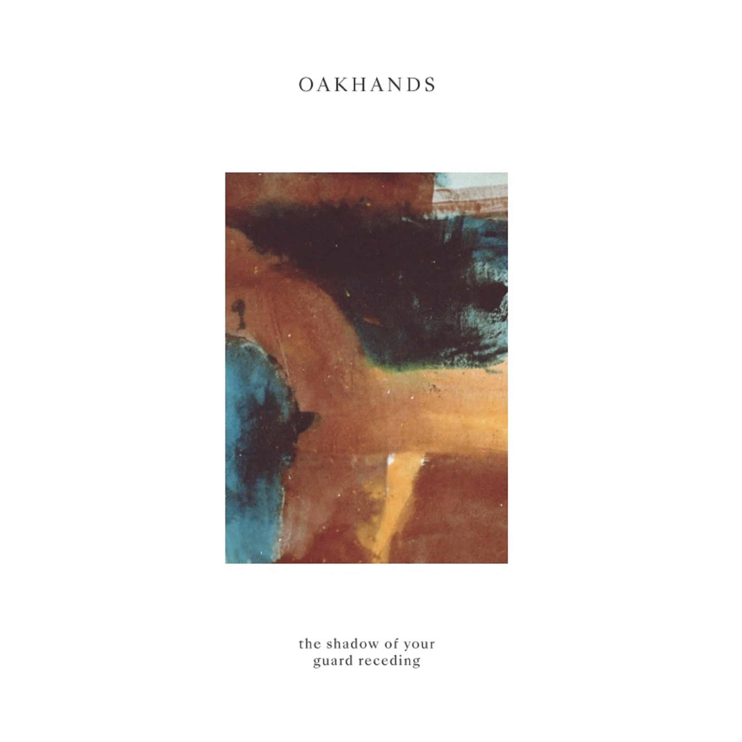 Oakhands - The Shadow of Your Guard Receeding