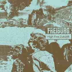 Freiburg High Five Zukunft
