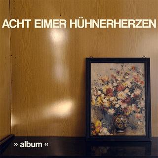 acht-eimer-huehnerherzen-album