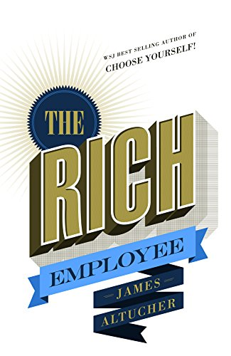 the rich employee by james altucher