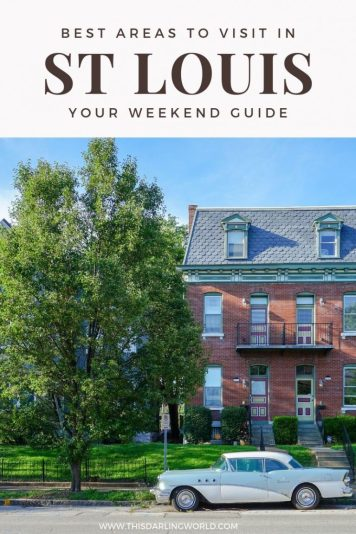 St Louis Weekend Getaway: The Best Neighborhoods to Explore