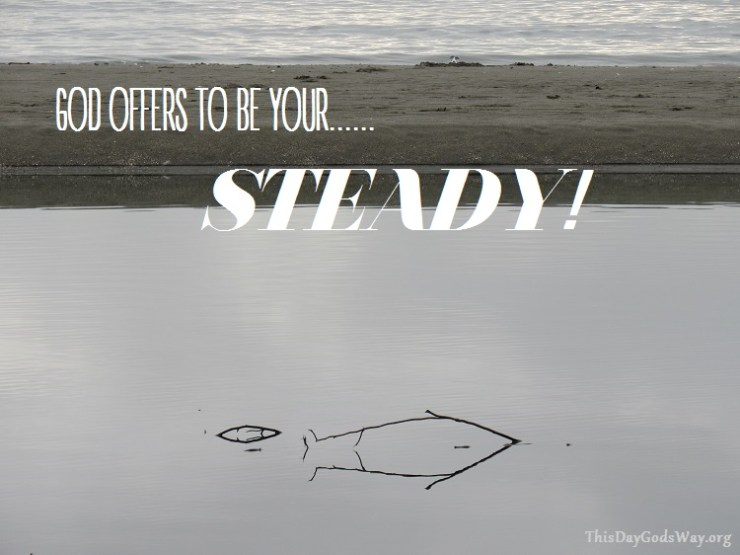 If You Feel the Earth Moving Beneath You, Remember – God Offers To Be Your Steady