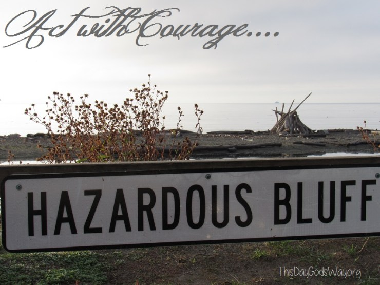 Act with Courage Even When You Don't Feel Courageous