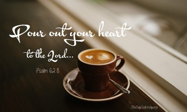 How Do You Pour Out Your Heart To The Lord? Today It Happened Through My Tears.