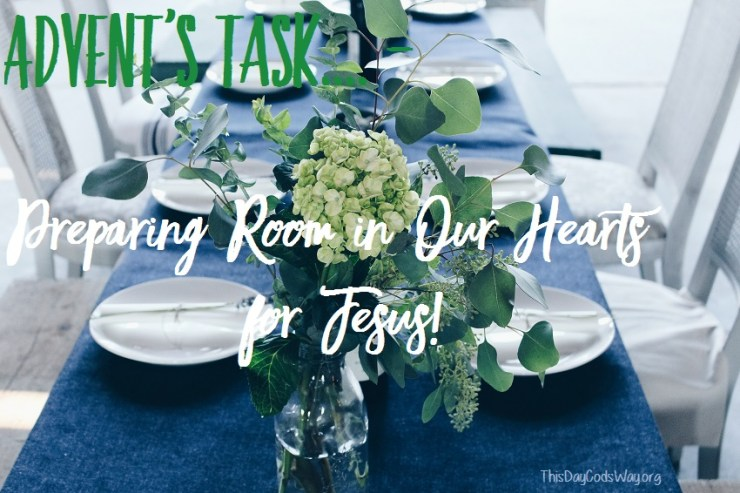 Advent's Task – Preparing Room in Our Hearts For Jesus