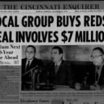 1966-Bill DeWittsells theCincinnati Redsto a group ofCincinnatiinvestors for an estimated $7 million.