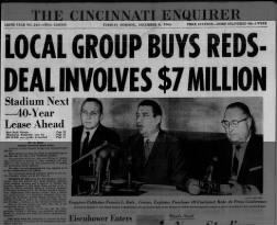 1966 – Bill DeWitt sells the Cincinnati Reds to a group of Cincinnati investors for an estimated $7 million.