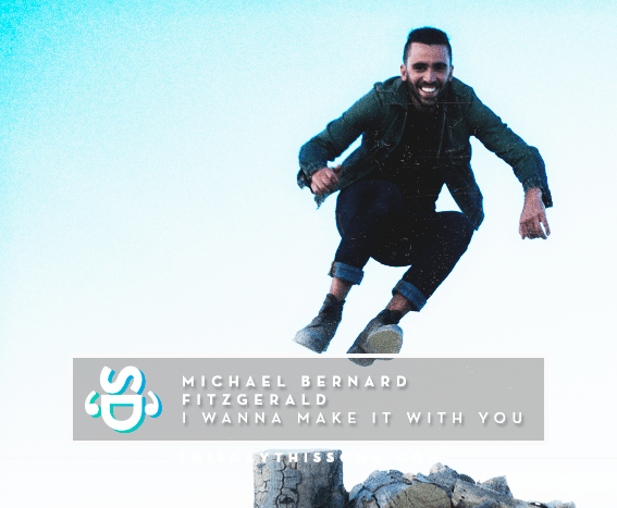 09/24/2016 @ Michael Bernard Fitzgerald – I Wanna Make It With You