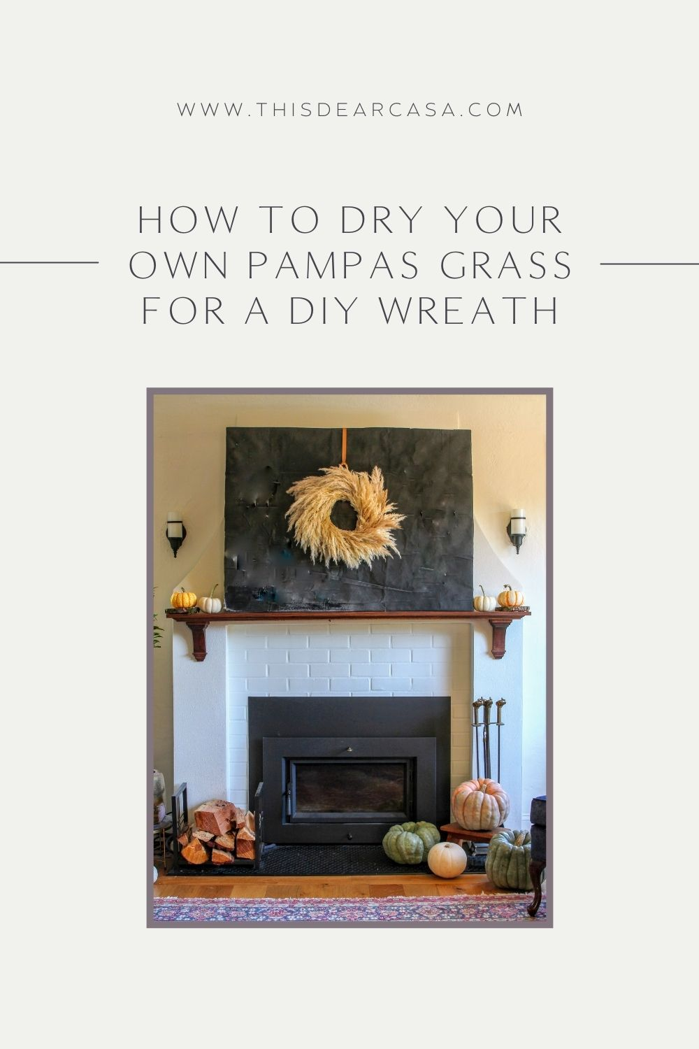 How To Dry Your Own Pampas Grass For A DIY Wreath