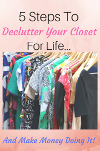 5 Steps to Declutter your Closet for Life
