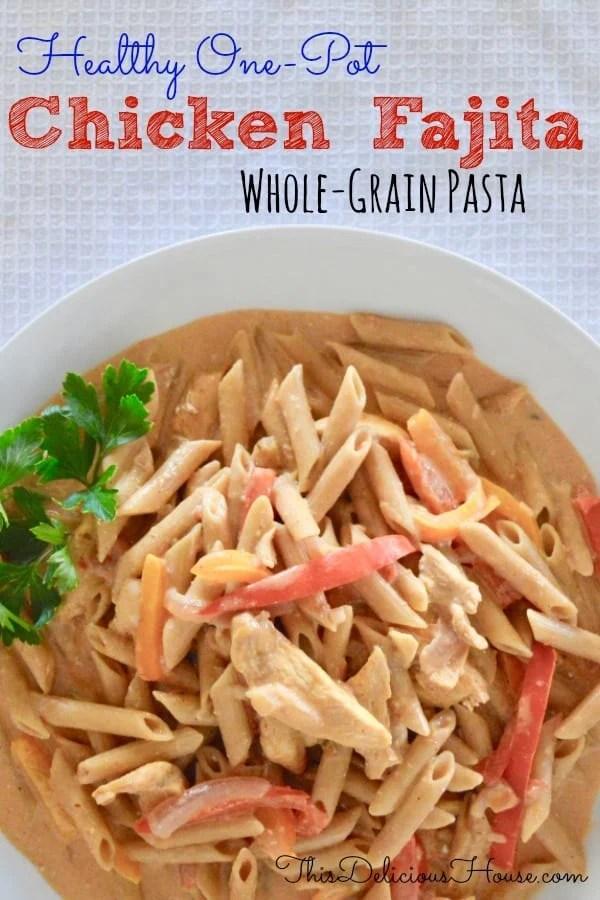 One-Pot Chicken Fajita pasta with whole grain penne