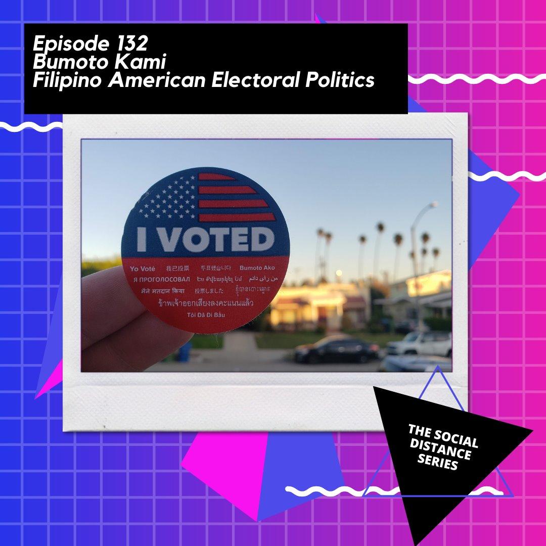 Episode 132 - Bumoto Kami - Filipino American Electoral Politics (Social Distance Series)