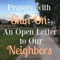 Prayers with Skin On: An Open Letter to Our Neighbors
