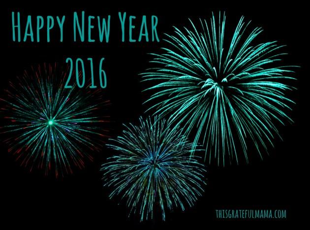 Happy New Year   thisgratefulmama.com