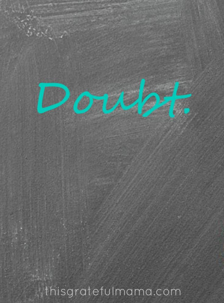 Doubt | thisgratefulmama.com