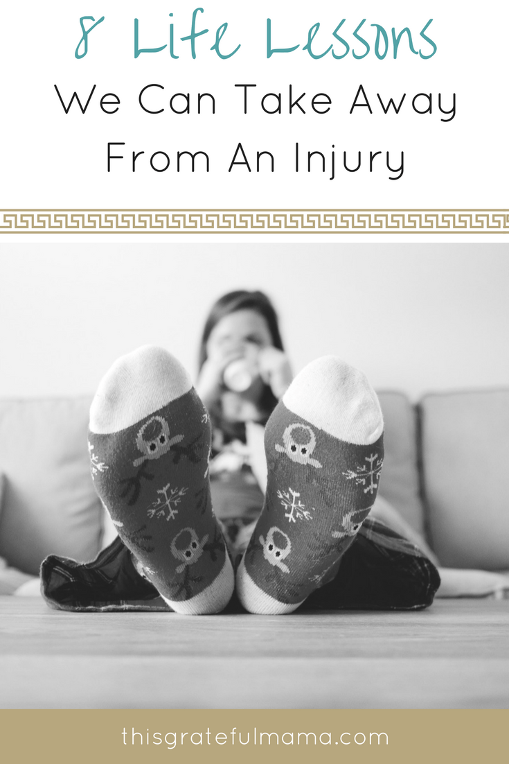 Lessons Learned From An Achey-Breaky Hip - 8 Life Lessons We Can Take Away From An Injury | thisgratefulmama.com