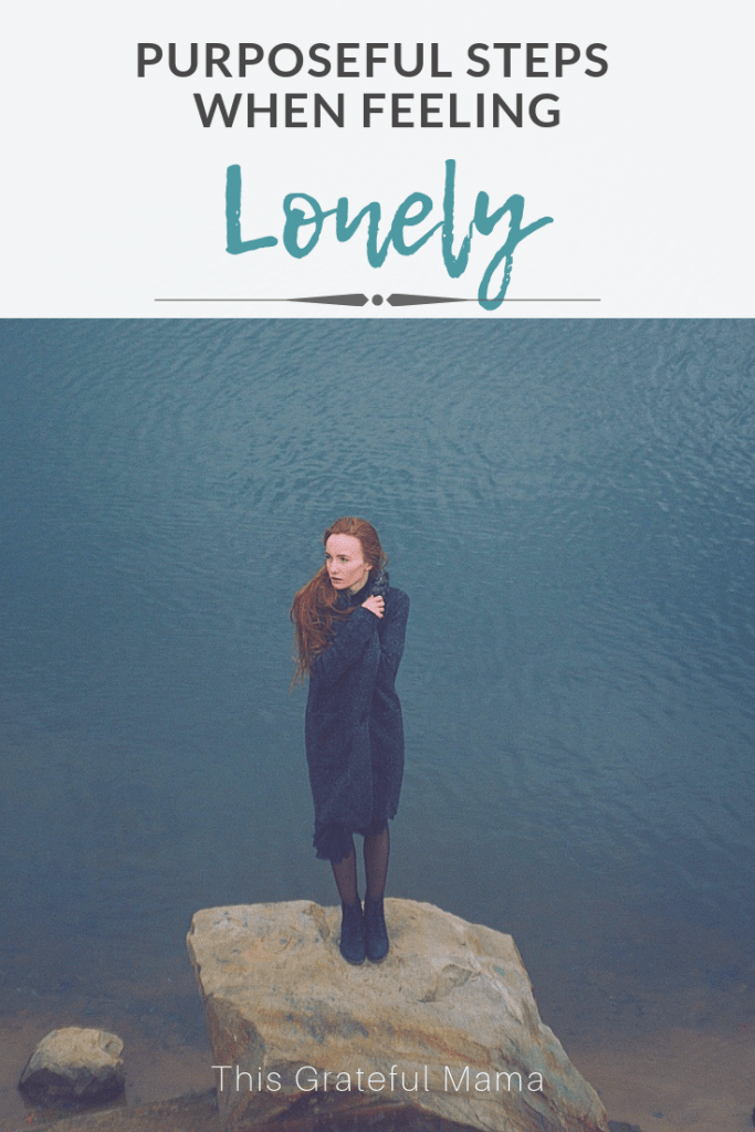 Purposeful Steps When Feeling Lonely | thisgratefulmama.com #lonely #loneliness #feelings #Faith #community #fellowship #God