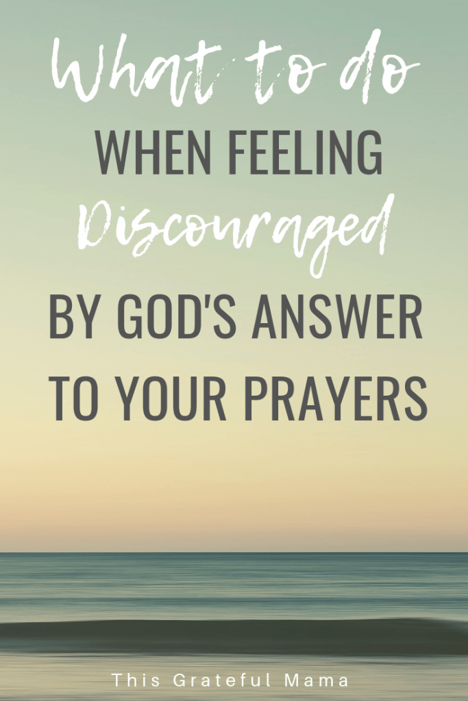 What To Do When Prayer Is Answered Differently Than We hoped #discouraged #prayer #thisgratefulmama #pray #Godspromises