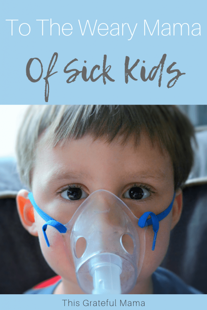 To The Weary Mama of Sick Kids, You Are Not Alone. ThisGratefulMama.com #sickkids #parenting #moms #momlife #momproblems #isolation #hope #sleep #needsleep #tired #weary