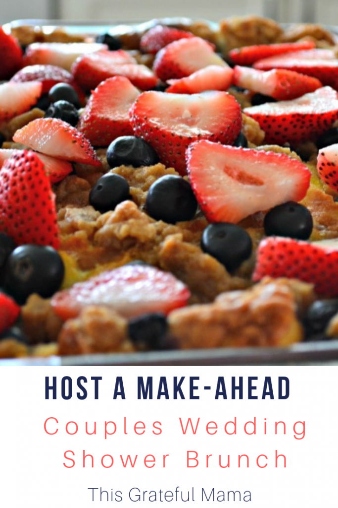 A Make Ahead, Couples Wedding Shower Brunch | ThisGratefulMama.com #weddingshower #makeahead #brunch #couplesshower #host #hosting