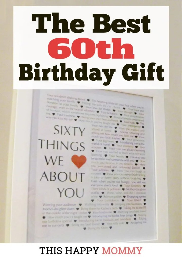 60 Things We Love About You -- My mom loves this gift!! It is the best 60th birthday gift. | 60th birthday gift for mom | 60th birthday gift for dad | birthday party gift for adults | DIY 60th birthday gift | #60birthday #birthdaygift #gifts #diy #bestgift | thishappymommy.com