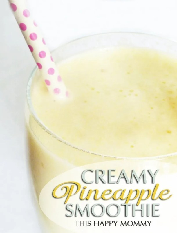 Creamy Pineapple Smoothie -- If you love creamsicles, this is the smoothie for you! It's sweet, creamy and so tasty. #smoothie #recipe #lowfat | thishappymommy.com