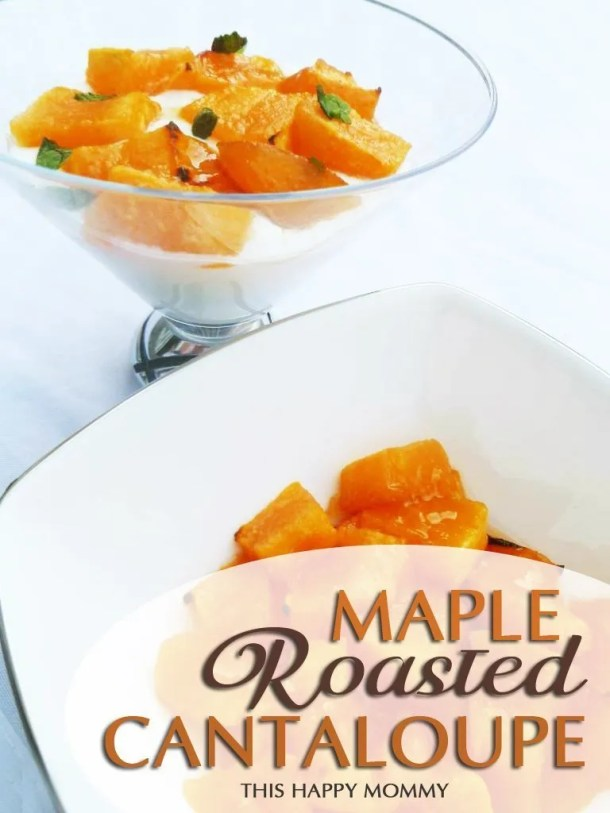 Maple Roasted Cantaloupe -- Melt in your mouth fruit!! That's right, something amazing happens when cantaloupe is roasted in the oven – a naturally sweet fruit becomes even sweeter. #recipe #lowfat #easyrecipe | thishappymommy.com