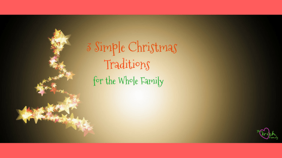 3 Simple Christmas Traditions