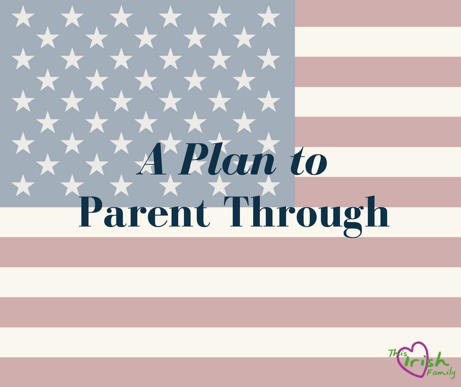 A Plan to Parent through this presidency