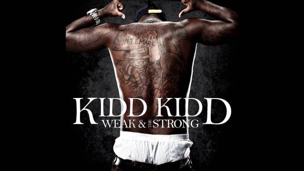 Kidd Kidd – Weak & The Strong