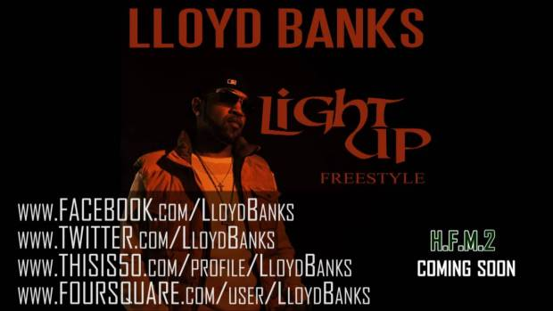 """Lloyd Banks – """"Light Up"""" Freestyle – HFM2 Coming Soon"""