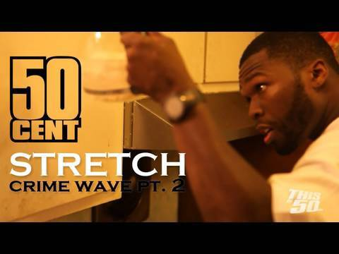 Stretch (Crime Wave Pt 2) by 50 Cent – Official Movie Music Video HD | 50 Cent Music