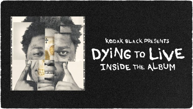 Kodak Black Presents – Dying To Live: Inside The Album