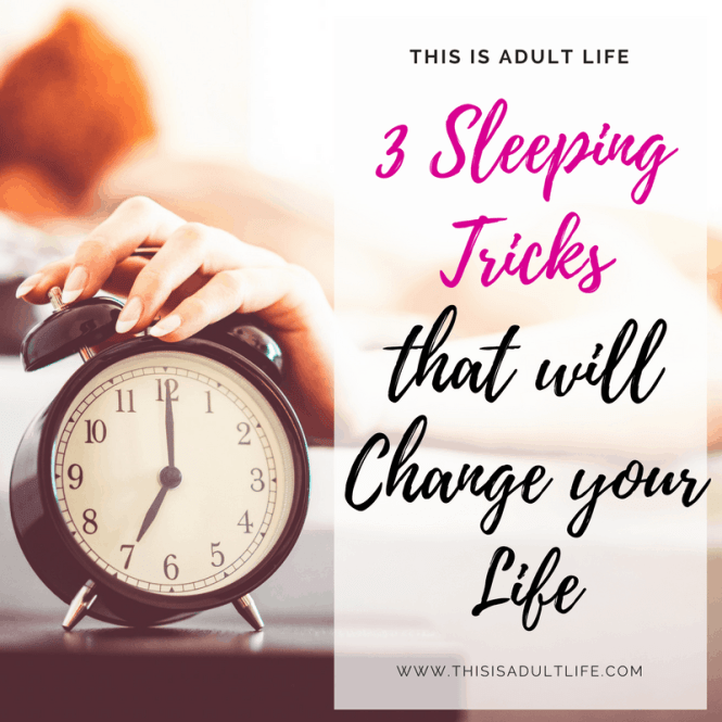 3 Sleeping Tricks that will Change your Life