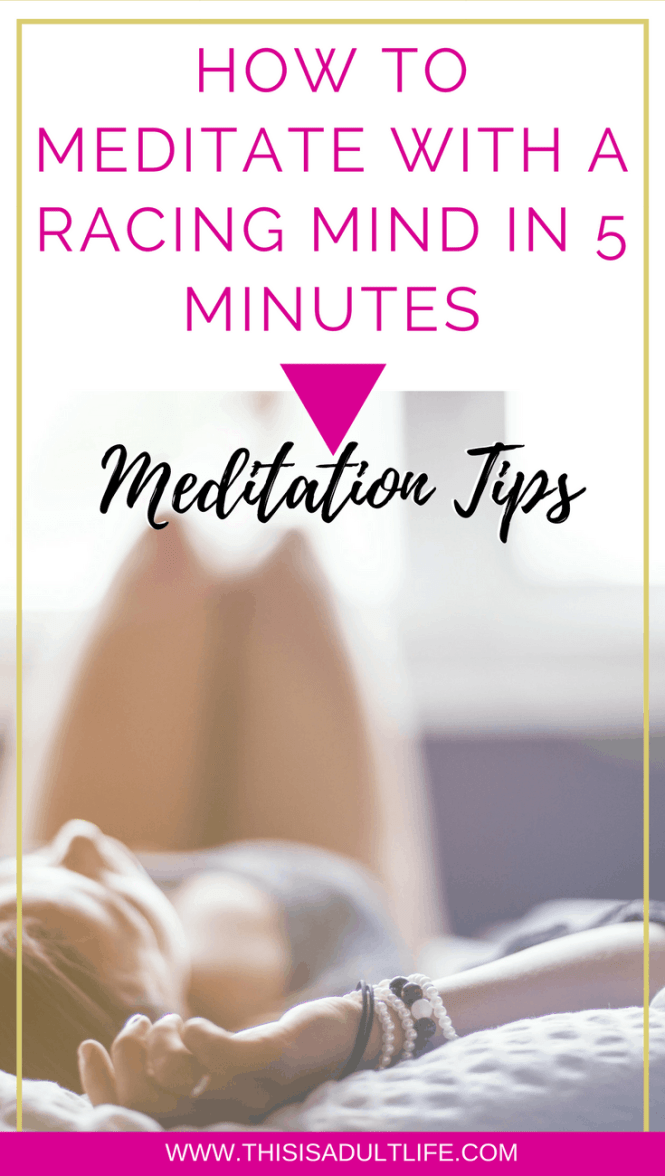 How to Meditate with a Racing Mind in 5 minutes