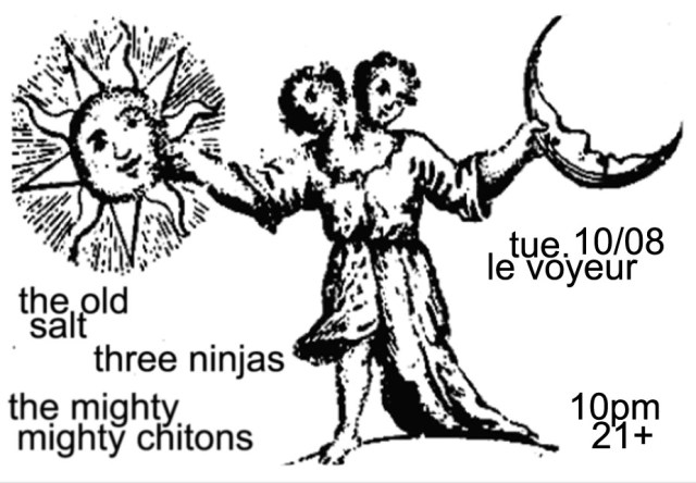 Three Ninjas, The Old Salt, & The Mighty Chitons at Le Voyeur Tuesday, October 8th