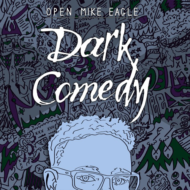 Dark Comedy by Open Mike Eagle
