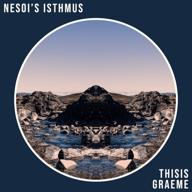 NESOI'S ISTHMUS - by THISISGRAEME is Out Now On All Good Music Media