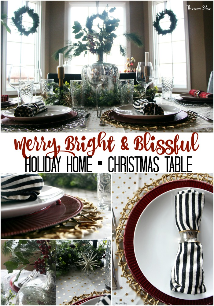 Merry, Bright & Blissful Holiday Home - Christmas Table - metallic gold & silver - This is our Bliss - thisisourbliss.com