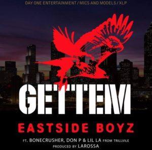 GETTEM Eastside Boyz