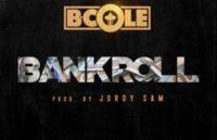 "[NEW MUSIC] B. Cole – ""BANKROLL"" | @BCole206"