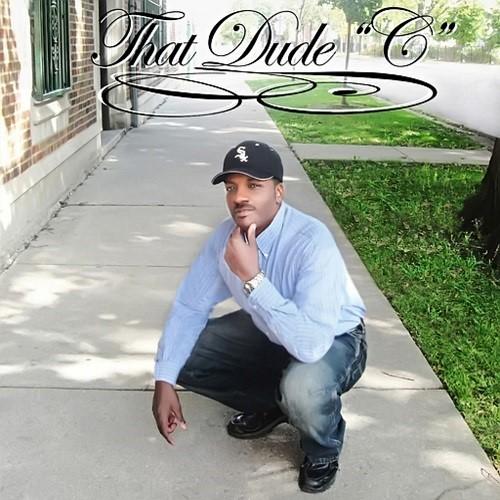 """That Dude """"C"""""""
