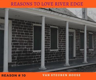 Reasons to Love River Edge - Van Steuben House