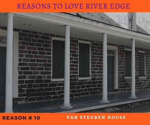 Reasons to Love River Edge - Van Steuben House
