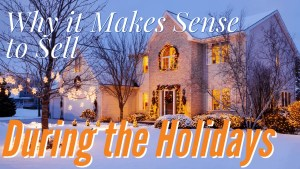Why it Makes Sense to Sell During the Holidays | www.thisisriveredge.com