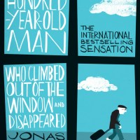 The Hundred-Year-Old Man Who Climbed Out the Window and Disappeared by Jonas Jonasson - Book Review