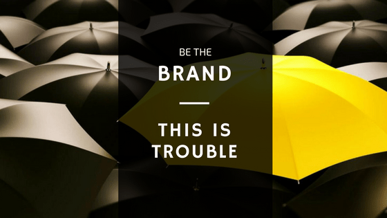 BE THE BRAND